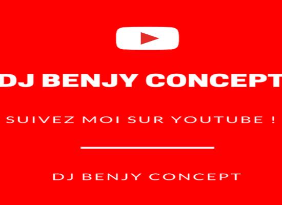Abonnez vous DJ Benjy Concept YouTube